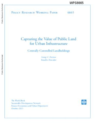 Capturing the Value of Public Land for Urban Infrastructure : Centrally Controlled Landholdings