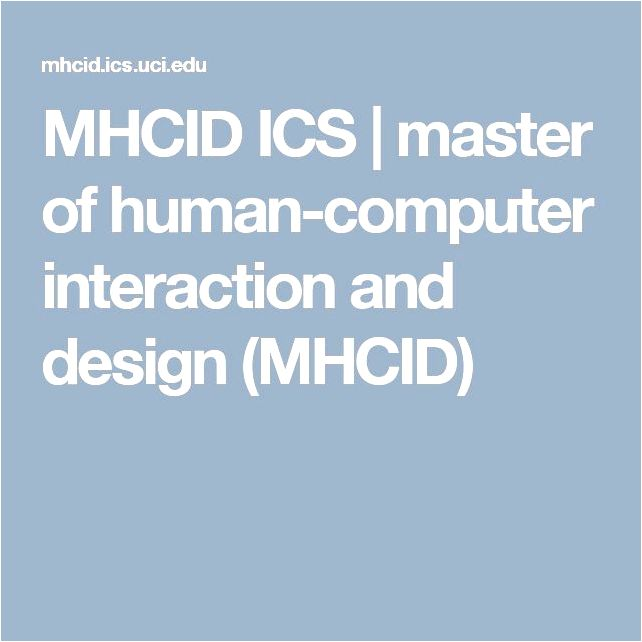 MHCID ICS master of human-computer interaction and style (MHCID) gain important academic
